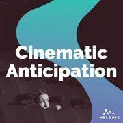 Cinematic anticipation