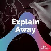 Explain away