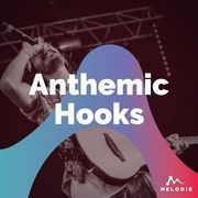 Anthemic hooks
