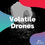 Volatile drones