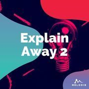 Explain away 2