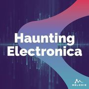 Haunting electronica