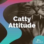 Catty attitude