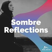 Sombre reflections