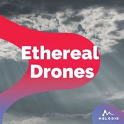 Ethereal drones