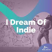 I dream of indie