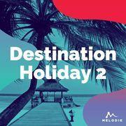 Destination holiday 2